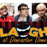 Laugh at Doncaster Dome